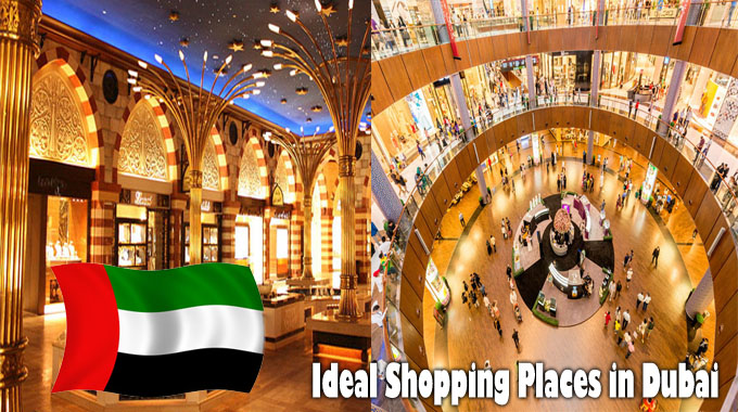 Ideal Shopping Places in Dubai